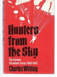 image of Hunters From The Sky ( The German Parachute Corps 1940-1945 )