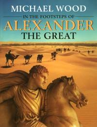 image of In the Footsteps of Alexander The Great: A Journey from Greece to Asia