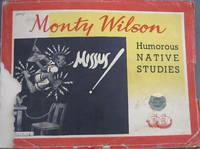 Monty Wilson's Humorous Native Studies