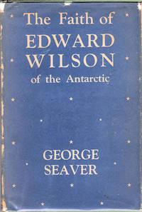 The Faith of Edward Wilson