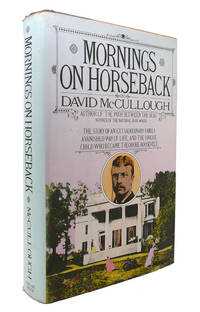 MORNINGS ON HORSEBACK The Story of an Extraordinary Family, a Vanished Way  of Life, and the...