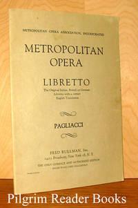 Pagliacci; An Opera in Two Acts. Metropolitan Opera Libretto