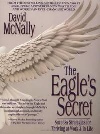 The Eagle's Secret: Success Strategies for Thriving at Work & in Life