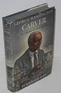 George Washington Carver; an American biography by  Rackham Holt - First Edition - 1944 - from Bolerium Books Inc., ABAA/ILAB and Biblio.com