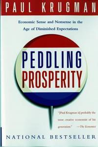 Peddling Prosperity : Economic Sense and Nonsense in an Age of Diminished Expectations