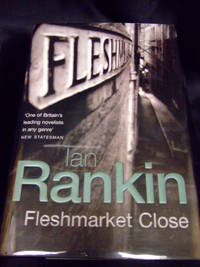Fleshmarket Close by Rankin, Ian - 2004