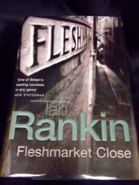 Fleshmarket Close by Rankin, Ian - 2004 - from Seattle Mystery Bookshop and Biblio.com