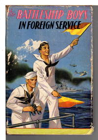 image of THE BATTLESHIP BOYS IN FOREIGN SERVICE or, Earning New Ratings in European Seas (Battleship boys series #3).