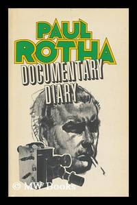 Documentary Diary; an Informal History of the British Documentary Film, 1928-1939