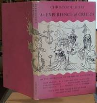 An Experience of Critics and the Approach to Dramatic Criticism -- by Ivor Brown, W. A. Darlington, Alan Dent, Harold Hobson, Philip Hope-Wallace, Eric Keown, J. C. Trewin & T.C. Worsley by  Christopher Fry - Hardcover - Reprint - 1952 - from Syber's Books ABN 15 100 960 047 and Biblio.co.uk