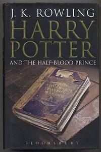 Harry Potter and the Half-Blood Prince by  J.K ROWLING - First Edition - 2005 - from Between the Covers- Rare Books, Inc. ABAA and Biblio.com