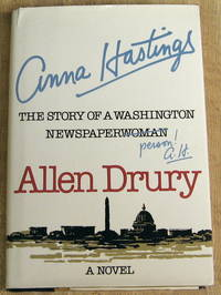 Anna Hastings: The Story of a Washington Newspaperperson!: A Novel