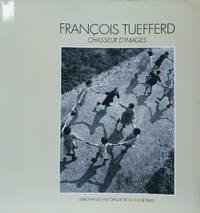 Francois Tuefferd:  Chasseur D'images