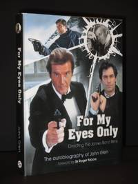For My Eyes Only: Directing the James Bond Films [SIGNED]