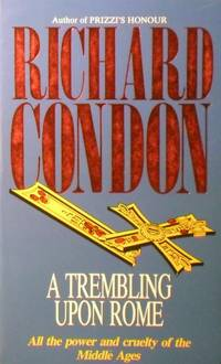 A Trembling Upon Rome by Condon Richard - Paperback - Reprint - 1994 - from Marlowes Books (SKU: 097753)