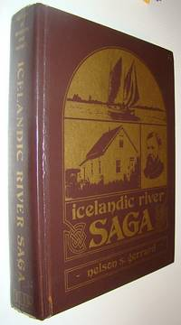 Icelandic River Saga: History of Riverton, Manitoba and District by Gerrard, Nelson S - 1985