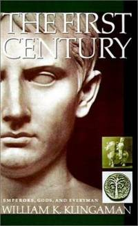 image of The First Century : Emperors, Gods, and Everyman
