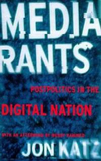 image of Media Rants : Postpolitics in the Digital Nation