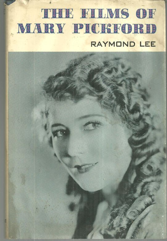 FILMS OF MARY PICKFORD, Lee, Raymond