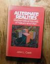 ALTERNATE REALITIES : Mathematical Models of Nature and Man