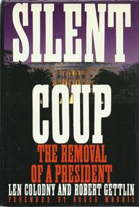 Silent Coup: The Removal of a President by  Robert  Len; Gettlin - 1st Edition - 1991 - from Elk Creek Heritage Books and Biblio.com