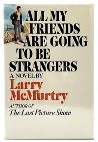 image of All My Friends Are Going to Be Strangers [FIRST EDITION]