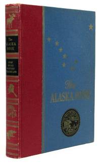 The Alaska Book: Story of our Northern Treasureland. Signed Copy.