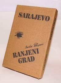 Sarajevo, ranjeni grad by  Miroslav; Emil Grebenar Prstojevic - 1994 - from Bolerium Books Inc., ABAA/ILAB (SKU: 223638)
