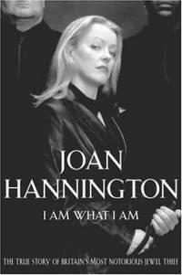 image of I Am What I Am: The True Story of Britain's Most Notorious Jewel Thief