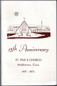 image of 1972 Souvenir History of St. Pius X Church, Middletown Conn. 15th  Anniversary