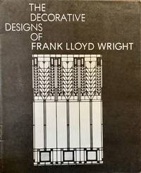 The Decorative Designs Of Frank Lloyd Wright; Text by David A. Hanks