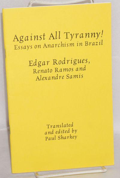 London: The Kate Sharpley Library, 2003. 34p., wraps, very good. Translated by Paul Sharkey.