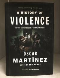 image of A History of Violence; Living and Dying in Central America