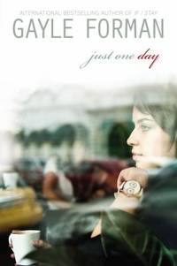 Just One Day by Gayle Forman - Hardcover - 2013 - from ThriftBooks (SKU: G0525425918I3N10)