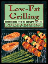 LOW FAT GRILLING - Fabulous Food from the Backyard Barbecue