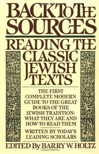 Back to the Sources: Reading the Classic Jewish Texts (A Touchstone book)