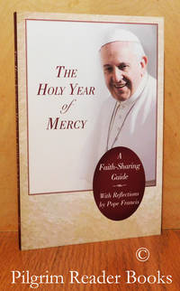 image of The Holy Year of Mercy: A Faith-Sharing Guide with Reflections by Pope  Francis.