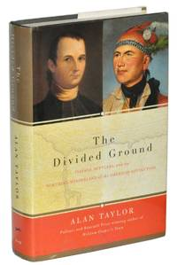 image of The Divided Ground: Indians, Settlers, and the Northern Borderland of the American Revolution