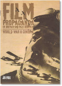 Film Propaganda in Britain and Nazi Germany: World War II Cinema