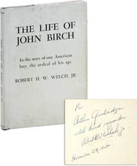 The Life of John Birch: In the story of one American boy, the ordeal of his age [Inscribed]