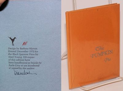 Los Angeles: Black Sparrow Press, 1972. Hardcover. 10p., 4.5x6 inches, very good limited first editi...