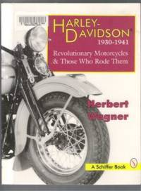 HARLEY-DAVIDSON 1930-1941 Revolutionary Motorcycles & Those Who Rode Them