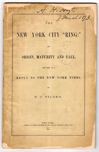 The New York City Ring: Its Origin, Maturity and Fall, discussed in a reply to the New York Times