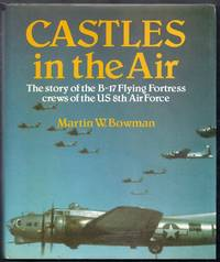 Castles in the Air.  The story of the B-17 Flying Fortress crews of the US 8th Air Force