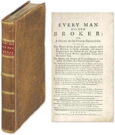 1791. London, 1791. 11th ed.. London, 1791. 11th ed. Every Man His Own Broker: A Popular Eighteenth-...