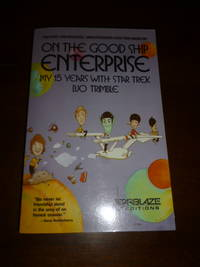 On the Good Ship Enterprise: My 15 Years with Star Trek