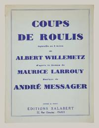 Coups de Roulis Opérette en 3 Actes de Albert Willemetz d'apres le Roman de Maurice Larrouy... Partition Piano et Chant. [Piano-vocal score]