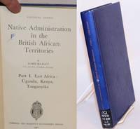 image of Native administration in the British African territories: part I. East Africa, Uganda, Kenya, Tanganyika