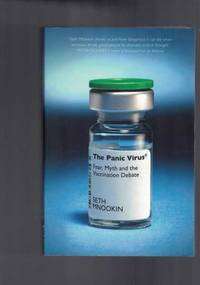 The Panic Virus - A True Story of Medicine Science and Fear