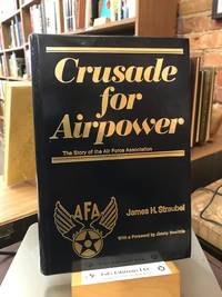 Crusade for airpower: The story of the Air Force Association